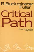 Critical Path, by Fuller & Kuromiya -- essential Bucky for the serious student